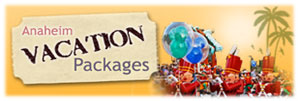 Anaheim Vacation Packages